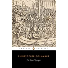 The Four Voyages of Christopher Columbus (Classics Book 217) (English Edition)