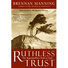 Ruthless Trust: The Ragamuffin's Path to God (English Edition)
