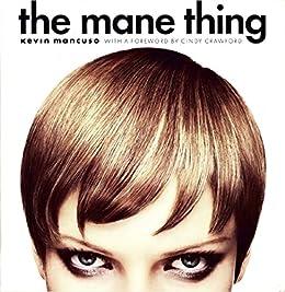 """The Mane Thing: Foreword by Cindy Crawford (English Edition)"",作者:[Mancuso, Kevin]"