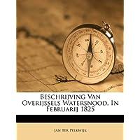 Beschrijving Van Overijssels Watersnood, in Februarij 1825