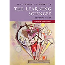 The Cambridge Handbook of the Learning Sciences (Cambridge Handbooks in Psychology) (English Edition)