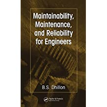 Maintainability, Maintenance, and Reliability for Engineers (English Edition)