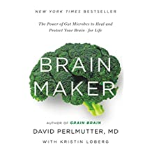 Brain Maker: The Power of Gut Microbes to Heal and Protect Your Brain for Life (English Edition)