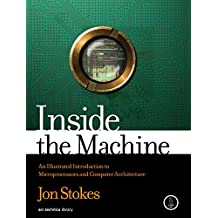 Inside the Machine: An Illustrated Introduction to Microprocessors and Computer Architecture (English Edition)