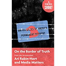 On the Border of Truth: From Lies, Incorporated (A Vintage Short) (English Edition)