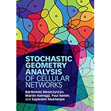 Stochastic Geometry Analysis of Cellular Networks (English Edition)