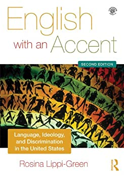 """English with an Accent: Language, Ideology and Discrimination in the United States (English Edition)"",作者:[Lippi-Green, Rosina]"