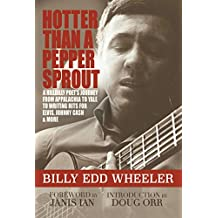 Hotter Than a Pepper Sprout: A Hillbilly Poet's Journey From Appalachia to Yale to Writing Hits for Elvis, Johnny Cash & More: A Hillbilly Poet's Journey ... Johnny Cash & More (English Edition)