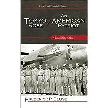 Tokyo Rose / An American Patriot: A Dual Biography (English Edition)