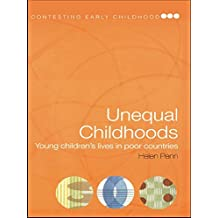 Unequal Childhoods: Young Children's Lives in Poor Countries (Contesting Early Childhood) (English Edition)