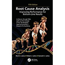 Root Cause Analysis: Improving Performance for Bottom-Line Results, Fifth Edition (English Edition)