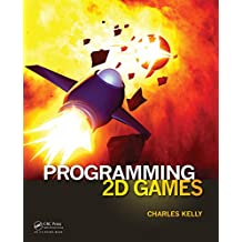 Programming 2D Games (English Edition)