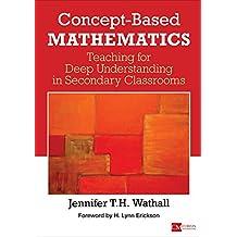 Concept-Based Mathematics: Teaching for Deep Understanding in Secondary Classrooms (Corwin Mathematics Series) (English Edition)