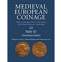 Medieval European Coinage: Volume 12, Northern Italy (English Edition)