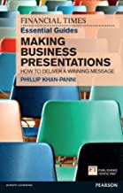 FT Essential Guide to Making Business Presentations: How to deliver a winning message (The FT Guides) (English Edition)