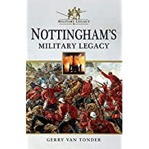 Nottingham's Military Legacy (English Edition)
