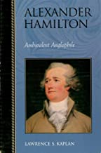Alexander Hamilton: Ambivalent Anglophile (Biographies in American Foreign Policy Book 9) (English Edition)