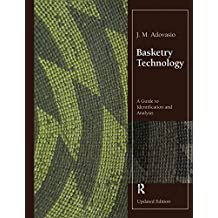 Basketry Technology: A Guide to Identification and Analysis, Updated Edition (English Edition)
