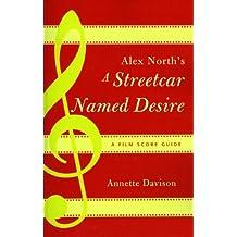 Alex North's A Streetcar Named Desire: A Film Score Guide (Film Score Guides Book 8) (English Edition)