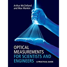 Optical Measurements for Scientists and Engineers: A Practical Guide (English Edition)