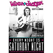 Every Night Is Saturday Night: A Country Girl's Journey To The Rock & Roll Hall of Fame: A Country Girl's Journey To The Rock & Roll Hall of Fame (English Edition)