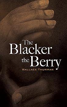 """The Blacker the Berry (Dover Books on Literature & Drama) (English Edition)"",作者:[Thurman, Wallace]"