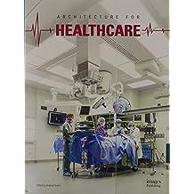 Architecture For Healthcare