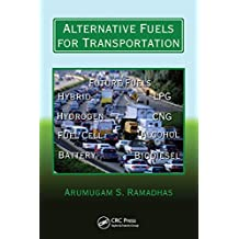 Alternative Fuels for Transportation (Mechanical and Aerospace Engineering Series) (English Edition)