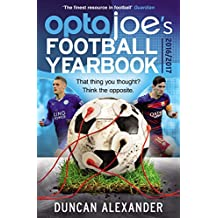 OptaJoe's Football Yearbook 2016: That thing you thought? Think the opposite. (English Edition)