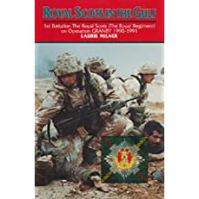 Royal Scots In The Gulf (The Royal Regiment on Operation Granby 1990-1991) (English Edition)