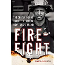 Firefight: The Century-Long Battle to Integrate New York's Bravest (English Edition)