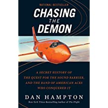Chasing the Demon: A Secret History of the Quest for the Sound Barrier, and the Band of American Aces Who Conquered It (English Edition)