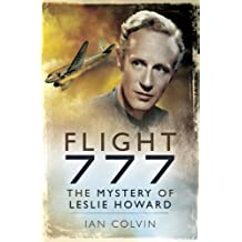 Flight 777: The Mystery of Leslie Howard (English Edition)
