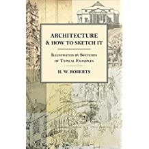 Architecture and How to Sketch it - Illustrated by Sketches of Typical Examples (English Edition)