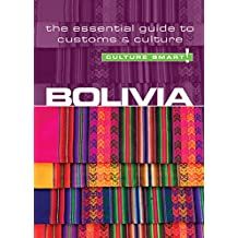 Bolivia - Culture Smart!: The Essential Guide to Customs & Culture (English Edition)