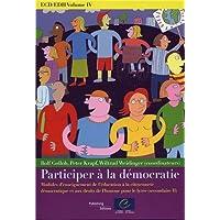 Ecd/Edh: Participer a La Democratie, Modules D'enseignement De L'education a La Citoyennete Democratique Et Aux Droits De L'homme Pour Le Lycee (Secondaire Ii)