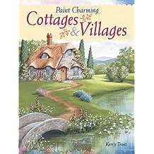 Paint Charming Cottages & Villages (English Edition)
