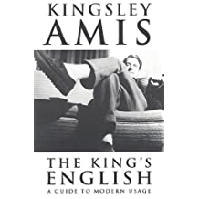 The King's English: A Guide to Modern Usage (English Edition)