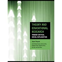 Theory and Educational Research: Toward Critical Social Explanation (Critical Youth Studies) (English Edition)