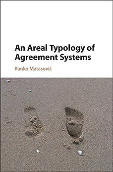 """An Areal Typology of Agreement Systems (English Edition)"",作者:[Matasović, Ranko]"