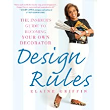 Design Rules: The Insider's Guide to Becoming Your Own Decorator (English Edition)