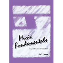 Music Fundamentals: Pitch Structures and Rhythmic Design (English Edition)