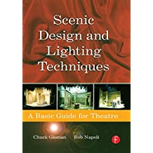 Scenic Design and Lighting Techniques: A Basic Guide for Theatre (English Edition)