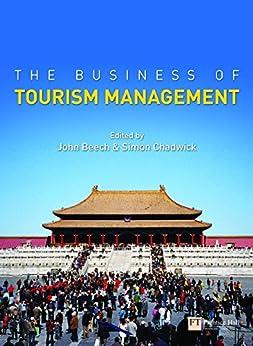 """The Business of Tourism Management (English Edition)"",作者:[Beech, John, Chadwick, Simon]"