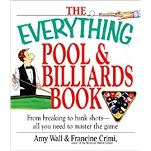 The Everything Pool & Billiards Book: From Breaking to Bank Shots, Everything You Need to Master the Game (Everything®) (English Edition)