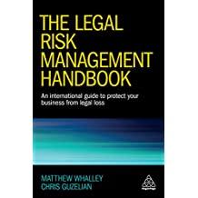 The Legal Risk Management Handbook: An International Guide to Protect Your Business from Legal Loss (English Edition)