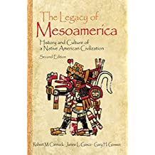 The Legacy of Mesoamerica: History and Culture of a Native American Civilization (English Edition)