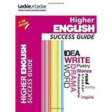 Success Guide for SQA Exam Revision – Higher English Revision Guide: Success Guide for CfE SQA Exams (English Edition)