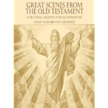 Great Scenes from the Old Testament: A Pictorial Archive of 160 Illustrations (Dover Pictorial Archive) (English Edition)