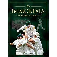 The Immortals of Australian Cricket (English Edition)